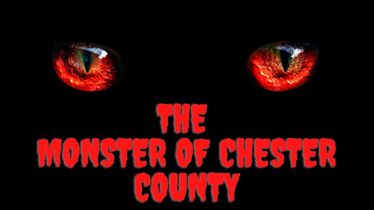 Urban Legend of The Monster of Chester County PA
